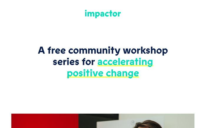 Screenshot of Impactor | A free community workshop series for accelerating positive change
